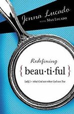 Redefining Beautiful: What God Sees When God Sees You, Lucado, Max, Lucado Bisho