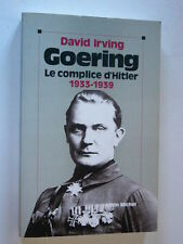 GUERRE 39 45  GOERING  LE COMPLICE D'HITLER  1933 1939  TBE