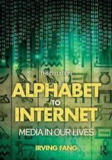 Alphabet to Internet : Media in Our Lives by Irving Fang (2014, Paperback,...