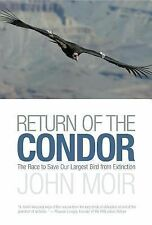Return of the Condor: The Race To Save Our Largest Bird From Extinction, Moir, J