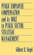 Public Employee Compensation and its Role in Public Sector Strategic Management