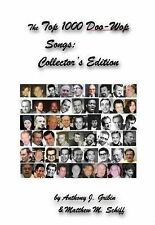 The Top 1000 Doo-Wop Songs : Collector's Edition by Anthony J. Gribin and...