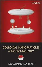 Colloidal Nanoparticles in Biotechnology (Wiley Series on Surface and -ExLibrary