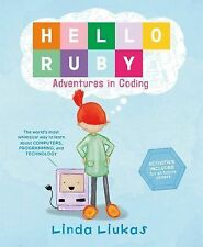 Hello Ruby: Adventures in Coding by Linda Liukas (2015, Hardcover)
