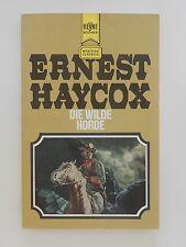 Ernest Haycox Die Wilde Horde Western Roman Heyne Verlag