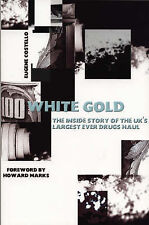 White Gold: The Inside Story Of The UK's Largest Ever Drugs Haul, Eugene Costell