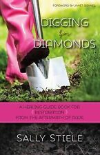 Digging for Diamonds : A Healing Guide Book for Restoration from the...