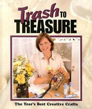 Trash to Treasure : The Year's Best Creative Crafts Vol. 7 (2002, Hardcover)