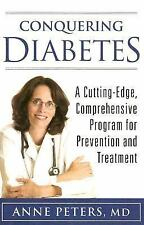 Conquering Diabetes: A Cutting-Edge, Comprehensive Program for Prevention and Tr