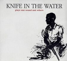 KNIFE IN THE WATER : PLAYS ONE SOUND AND OTHERS / CD - NEU