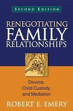 Renegotiating Family Relationships, Second Edition : Divorce, Child Custody,...