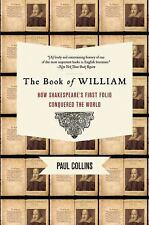 The Book of William: How Shakespeare's First Folio Conquered the World, Collins,