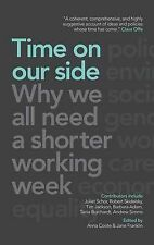 Time on Our Side: Why We All Need a Shorter Working Week, Schor, Juliet B., Jack