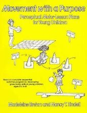 Movement With a Purpose: Perceptual Motor-Lesson Plans for Young Children Brehm