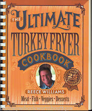 The Ultimate Turkey Fryer Cookbook NEW Reece William RECIPES Using DIRECTIONS