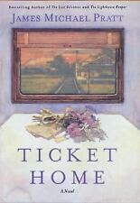 Ticket Home: A Novel, Pratt, James Michael, Good Condition, Book