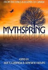 Realms of Wonder Ser.: Mythspring : From the Lyrics and Legends of Canada...