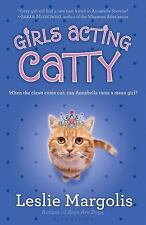 Girls Acting Catty (Annabelle Unleashed), Margolis, Leslie, 1599905205, Book, Ve