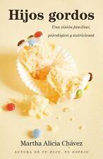 Hijos gordos: Una visión familiar, psicológica y nutricional (Spanish -ExLibrary
