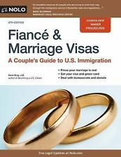Fiancé and Marriage Visas: A Couple's Guide to U.S. Immigration (Fiance and Marr