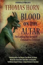 Blood on the Altar: The Coming War Between Christian vs. Christian, Stephen Quay