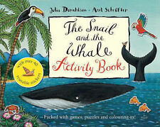THE SNAIL AND THE WHALE ACTIVITY BOOK by JULIA DONALDSON & AXEL SCHEFFLER