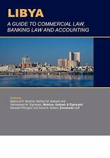 Libya: A Guide to Commercial Law, Banking Law and Accounting (Business & Investm