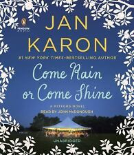 A Mitford Novel: Come Rain or Come Shine 13 by Jan Karon (2015, CD, Unabridged)