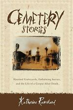 Cemetery Stories: Haunted Graveyards, Embalming Secrets, and the Life -ExLibrary
