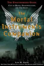The Mortal Instruments Companion: City of Bones, Shadowhunters, and the...