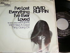 "7"" - David Ruffin / I´ve lost everything I´ve ever loved & We´ll have a # 0826"
