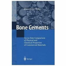Bone Cements : Up-To-Date Comparison of Physical and Chemical Properties of...