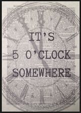 IT's 5 O'clock Somewhere preventivo STAMPA VINTAGE dizionario pagina Foto Wall Art