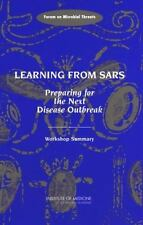 Learning from SARS: Preparing for the Next Disease Outbreak -- Workshop Summary