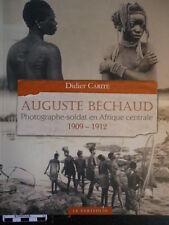 AUGUSTE BECHAUD photographe Afrique centrale 1909 de  Didier Carité  ETHNOLOGIE