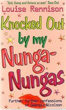 Knocked Out by My Nunga-Nungas by Louise Rennison (a paperback)
