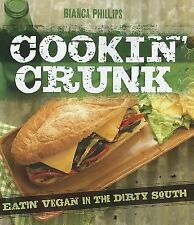 Cookin' Crunk: Eating Vegan in the Dirty South, Bianca Phillips, Good Book