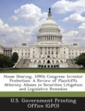 House Hearing, 109th Congress : Investor Protection (2013, Paperback)