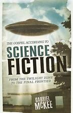 The Gospel According To Science Fiction : From the …