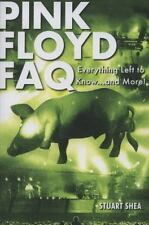 Pink Floyd FAQ: Everything Left to Know ... and More! Faq Series