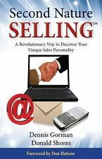 Second Nature Selling: A Revolutionary Way to Discover Your Unique Sales Persona
