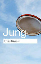 Flying Saucers: A Modern Myth of Things Seen in the Sky (Routledge Classics), Ju