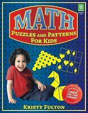 Math Puzzles and Patterns for Kids, Grades 2-4 by Kristy Fulton, Good Book