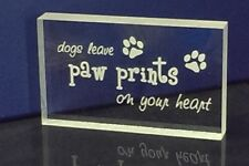 Dogs Leave Paw Prints on Your Heart crystal clear acrylic desk/mantle plaque