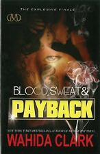 Payback: Blood, Sweat and Payback 4 by Wahida Clark (2014, Hardcover)