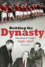 Building the Dynasty - Manchester United 1946-1958 - Red Devils History book