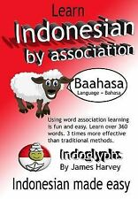Learn Indonesian by Association - Indoglyphs : The Easy Playful Way to Learn...