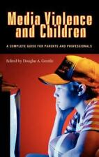 Media Violence and Children: A Complete Guide for Parents and Professionals (Adv