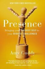 Presence : Bringing Your Boldest Self to Your Biggest Challenges by Amy Cuddy