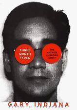 THREE MONTH FEVER: THE ANDREW CUANAN STORY [NEW-FIRST EDITION-HARD COVER/DJ]
